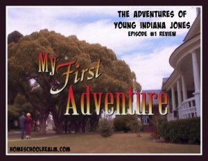The Adventures of Young Indiana Jones, episode #1 review, HomeschoolRealm.com