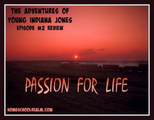 The Adventures of Young Indiana Jones, episode #2 review, HomeschoolRealm.com