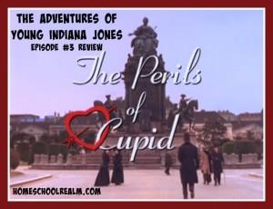 The Adventures of Young Indiana Jones, episode 3 review, HomeschoolRealm.com