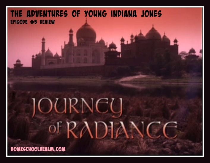 The Adventures of Young Indiana Jones, episode 5 review, HomeschoolRealm.com