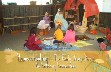 Homeschooling the early years, part 2,  an enriching environment