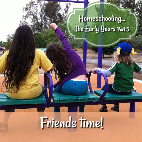 Homeschooling the early years, part 5, Friends