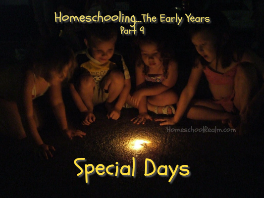 Homeschooling the early years, part 9, Special Days