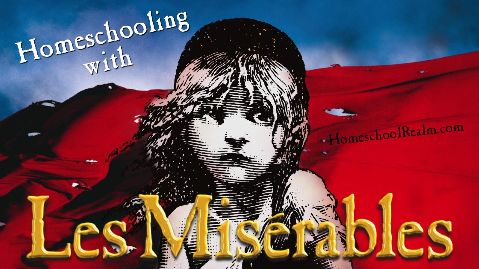 Homeschooling with Les Miz